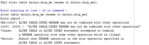 ORA-14047: ALTER TABLE|INDEX RENAME may not be combined with other operations